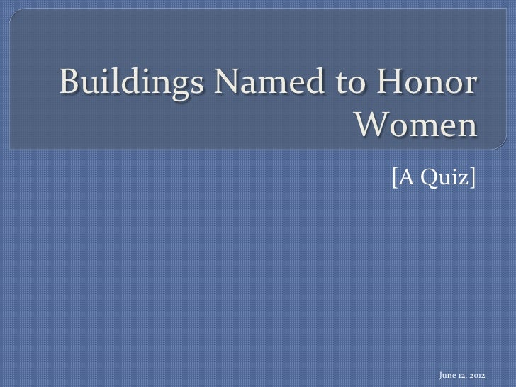 Buildings Named to Honor                        Women                             [A Quiz]                  ...