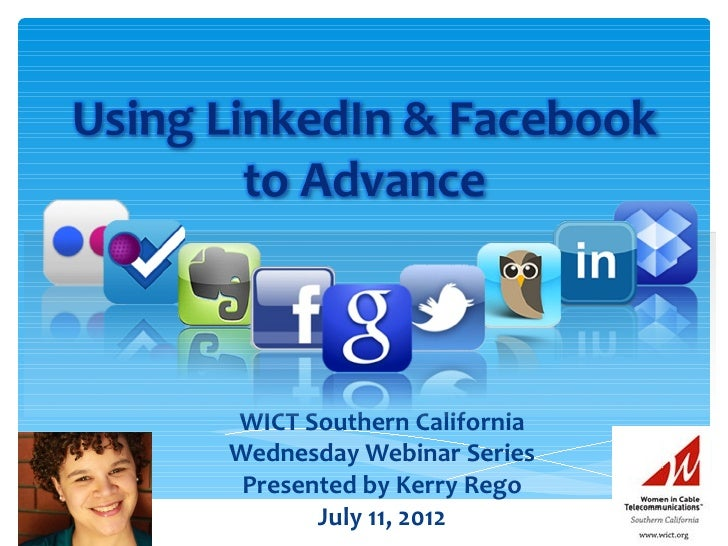 WICT Southern CaliforniaWednesday Webinar Series Presented by Kerry Rego       July 11, 2012