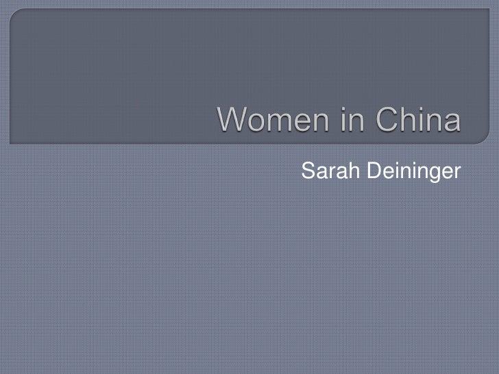 Women in China<br />Sarah Deininger<br />