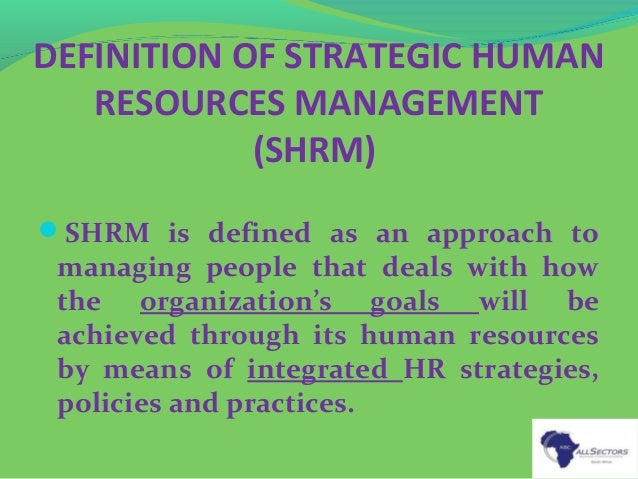 an overview of the concept of strategic human resource management Strategic human resource management provides an in-depth  human resources as strategic assets management of human resources from  concept.
