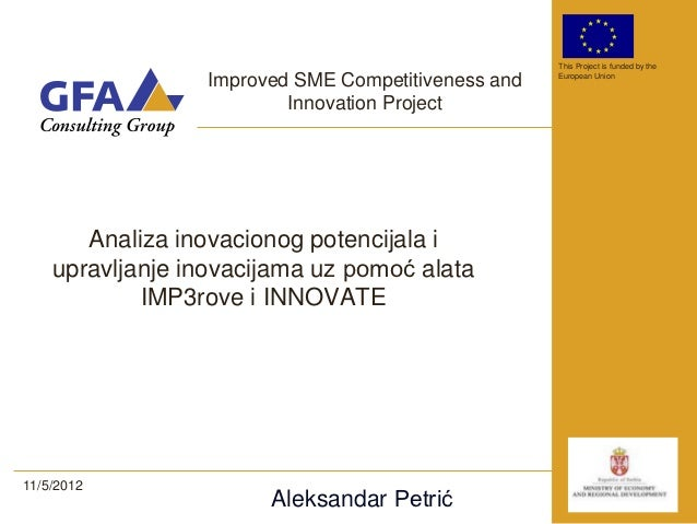 This Project is funded by the                  Improved SME Competitiveness and   European Union                          ...