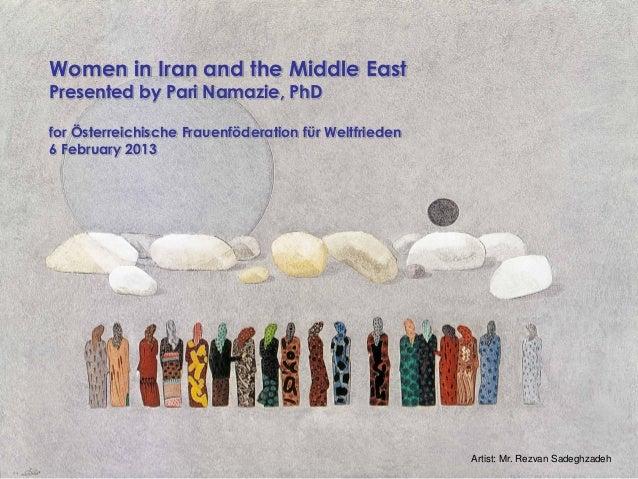 Women in Iran and the Middle EastPresented by Pari Namazie, PhDfor Österreichische Frauenföderation für Weltfrieden6 Febru...