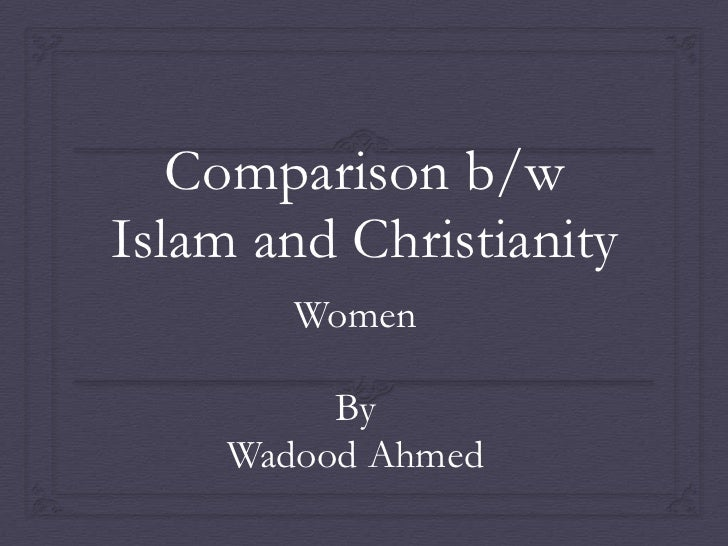 islam vs christianity essay conclusion Compare/contrast christianity vs islam essays aa i am a born muslim and married to a christian for two years he is agreed if we have kids they can be muslim.