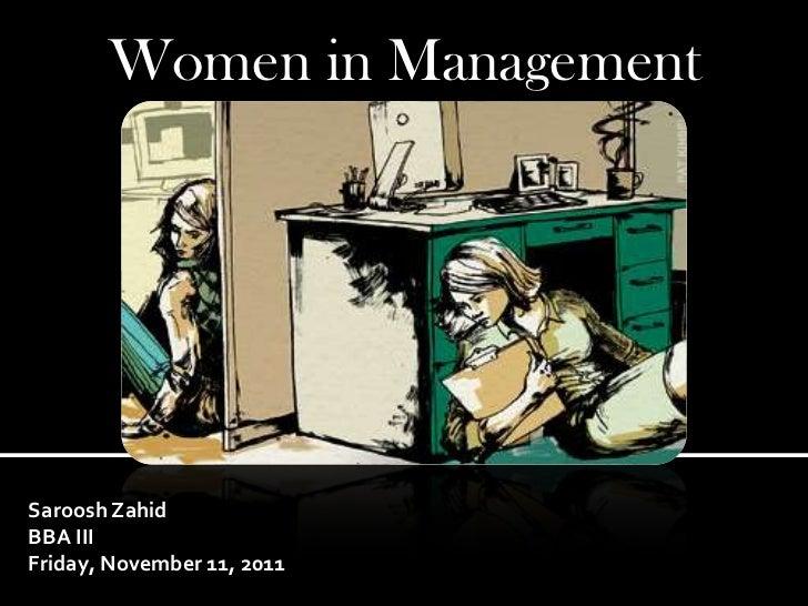 Women in ManagementSaroosh ZahidBBA IIIFriday, November 11, 2011