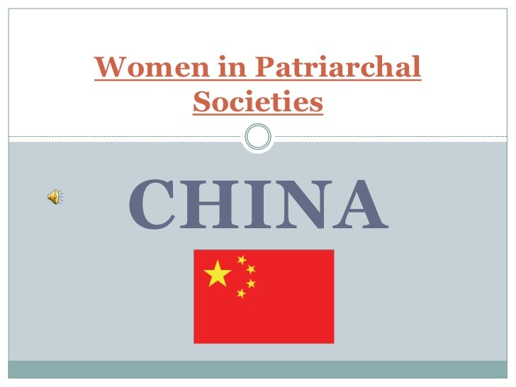 patriarchy in china Transforming patriarchy: chinese families in the twenty-first century edited by  gonçalo santos and stevan harrell seattle, wa, and london:.