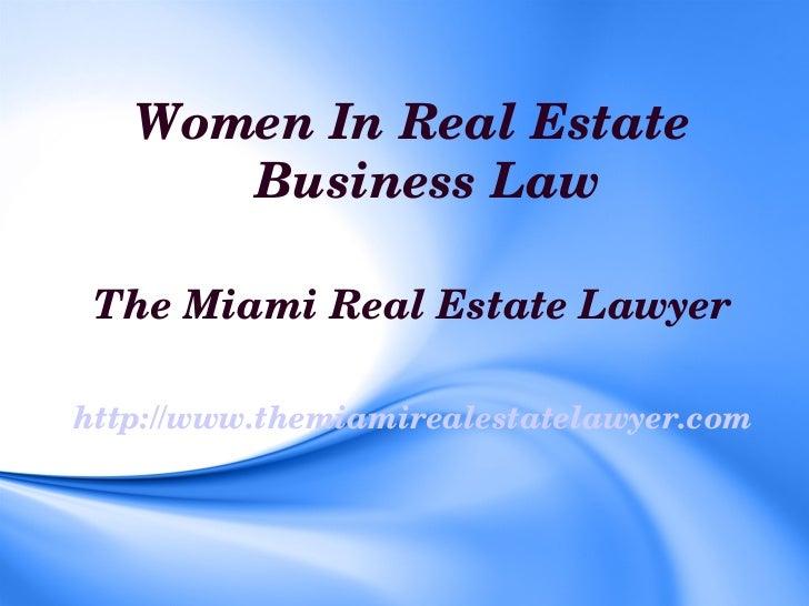 WomenInRealEstate      BusinessLaw TheMiamiRealEstateLawyerhttp://www.themiamirealestatelawyer.com