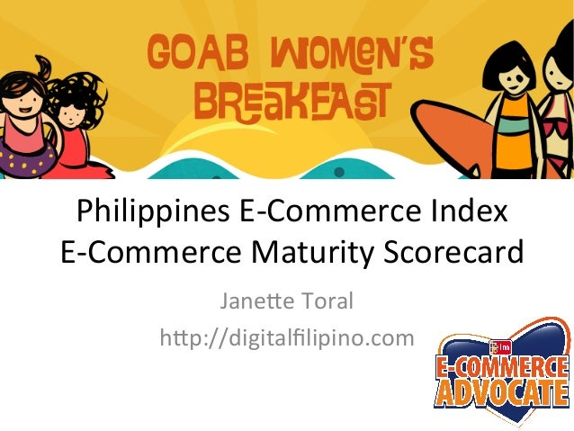 Philippines	   E-­‐Commerce	   Index	   	    E-­‐Commerce	   Maturity	   Scorecard	   	    Jane;e	   Toral	    h;p://digit...