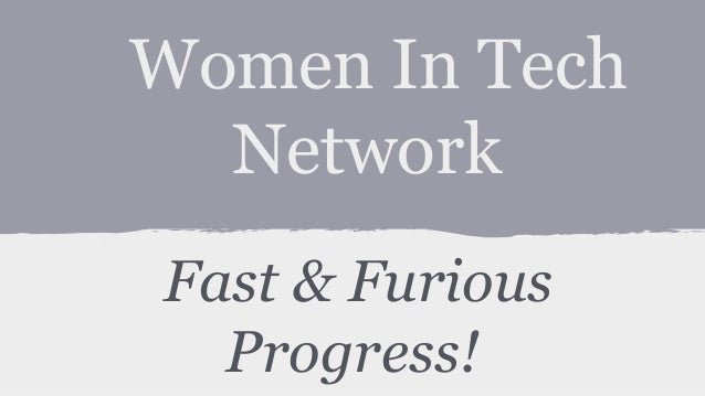 Women In Tech Network's Fast & Furious Progress