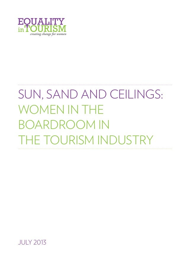 SUN, SAND AND CEILINGS: WOMEN IN THE BOARDROOM IN THE TOURISM INDUSTRY  JULY 2013