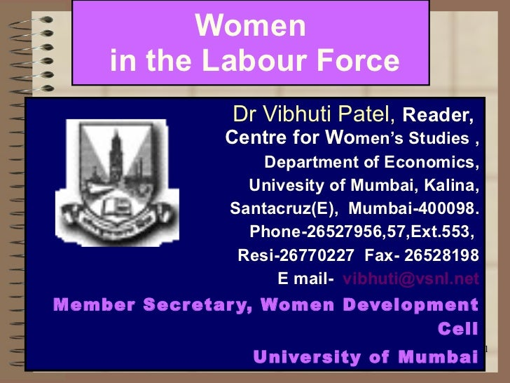 Women  in the Labour Force Dr Vibhuti Patel,  Reader,  Centre for Wo men's Studies , Department of Economics, Univesity of...