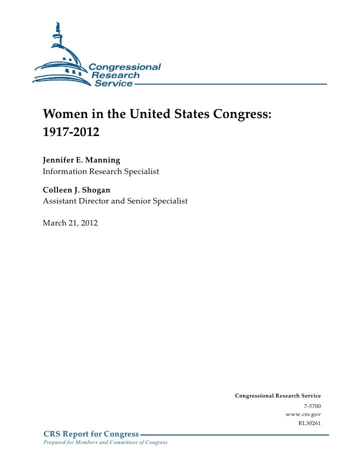 Women in the United States Congress:1917-2012Jennifer E. ManningInformation Research SpecialistColleen J. ShoganAssistant ...
