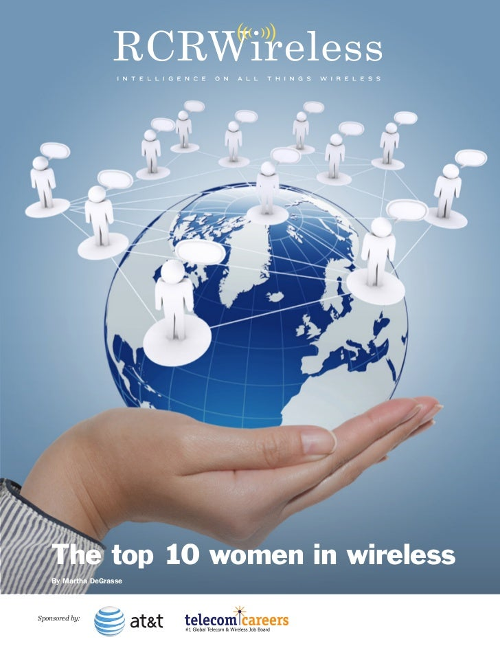 The top 10 women in wireless    By Martha DeGrasseSponsored by: