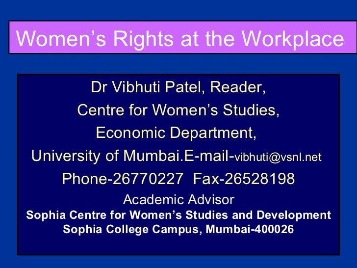 Women's Rights at the Workplace  Dr Vibhuti Patel, Reader, Centre for Women's Studies,  Economic Department,  University o...