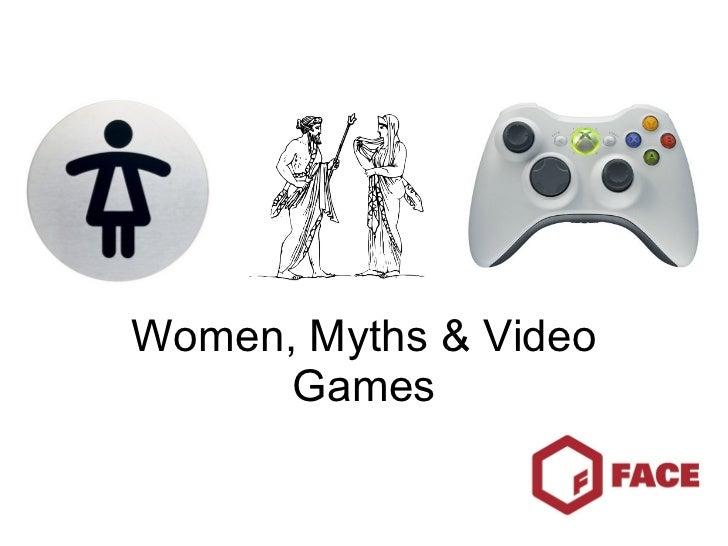 Women, Myths & Video Games
