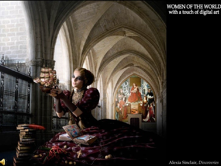 WOMEN OF THE WORLD with a touch of digital art Alexia Sinclair,  Discoveries