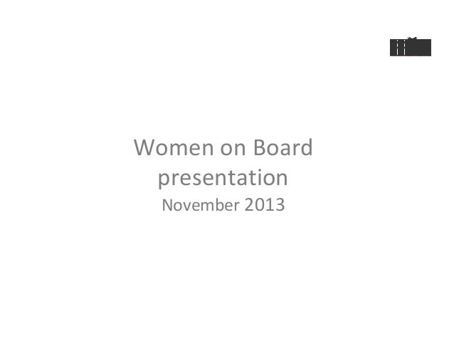 Women on Board presentation November 2013