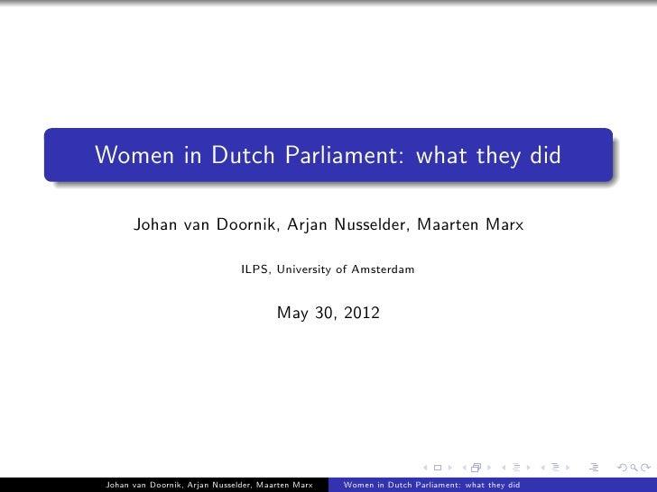 Women in Dutch Parliament: what they did      Johan van Doornik, Arjan Nusselder, Maarten Marx                            ...