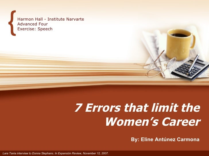 7 Errors that limit the Women's Career By: Eline Antúnez Carmona Harmon Hall - Institute Narvarte Advanced Four Exercise: ...