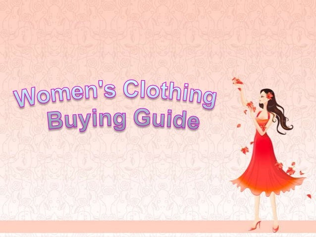 How to Buy Womens Clothes Buying women's clothing online can be intimidating and a great challenge  for women who are use...