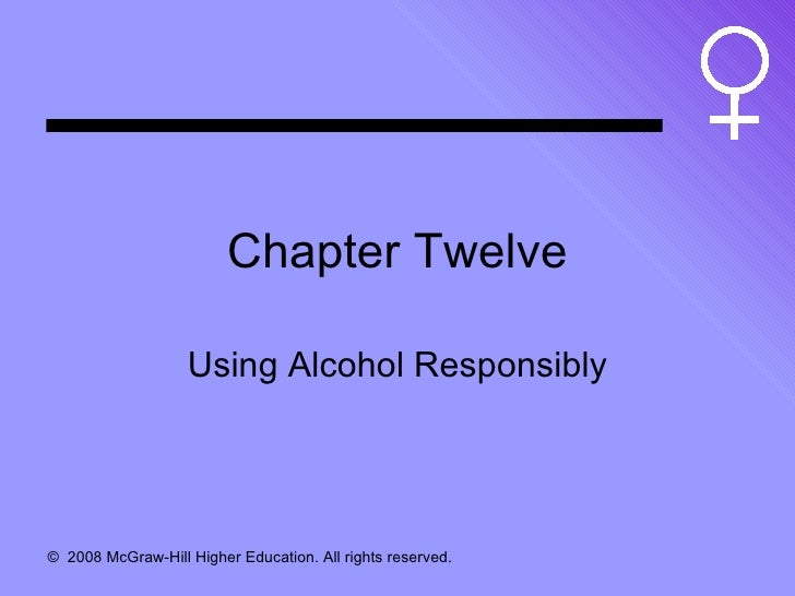 Chapter Twelve Using Alcohol Responsibly