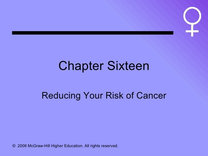 Chapter Sixteen Reducing Your Risk of Cancer