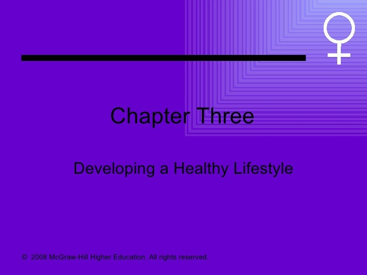 Chapter Three Developing a Healthy Lifestyle ©  2008 McGraw-Hill Higher Education. All rights reserved.
