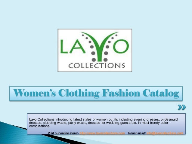 Lavo Collections introducing latest styles of women outfits including evening dresses, bridesmaid dresses, clubbing wears,...