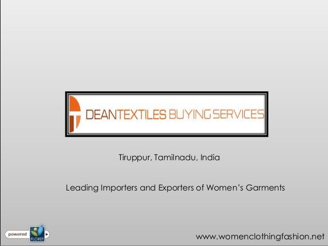 Tiruppur, Tamilnadu, IndiaLeading Importers and Exporters of Women's Garments                               www.womencloth...