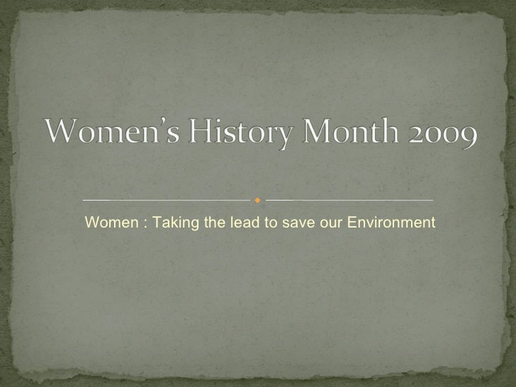 Women : Taking the lead to save our Environment