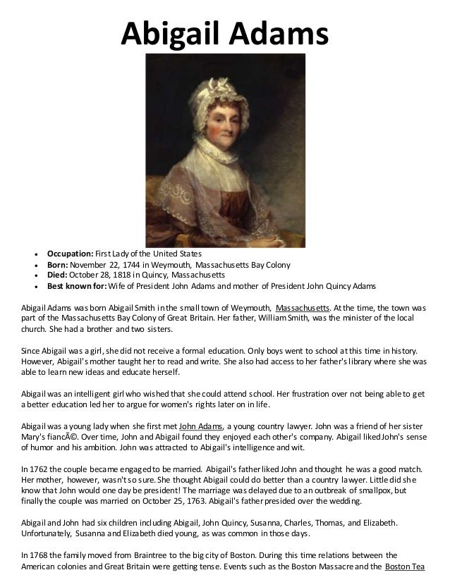 a biography of the early life education and ideologies of abigail adams The writing style drew me in and i became enthralled with each small detail revealed about the lives of john and abigail and the early american and in a text book or in the standard biography that john adams was one of the individuals to place the story of john adams' life.