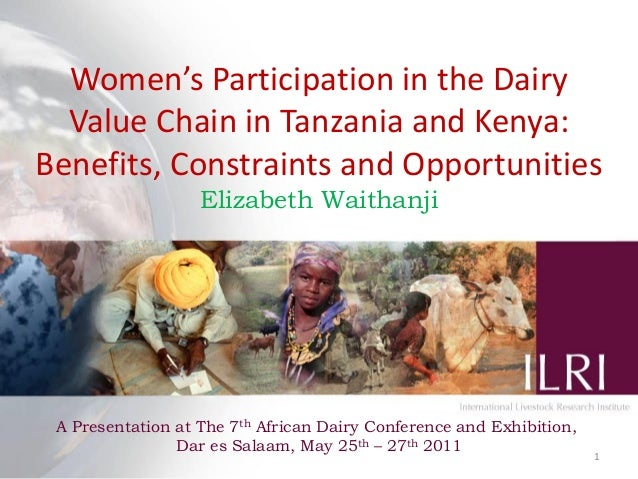 Women's Participation in the Dairy Value Chain in Tanzania and Kenya: Benefits, Constraints and Opportunities Elizabeth Wa...