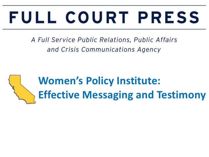 Women's Policy Institute:  Effective Messaging and Testimony