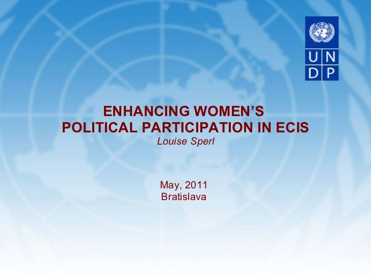 May, 2011 Bratislava ENHANCING WOMEN'S  POLITICAL PARTICIPATION IN ECIS Louise Sperl