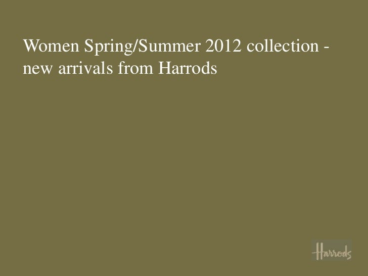 Women Spring/Summer 2012 collection -new arrivals from Harrods