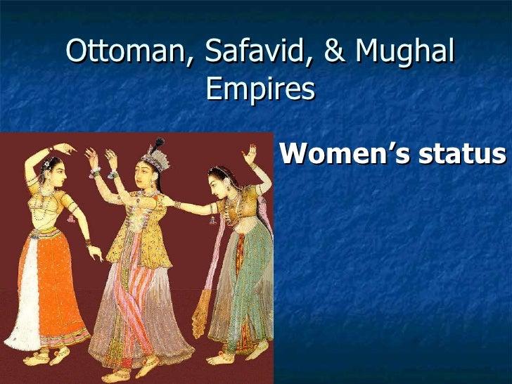 Ottoman, Safavid, & Mughal Empires Women's status