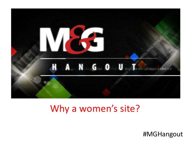 #MGHangout Why a women's site?