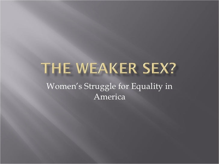 The Weaker Sex?