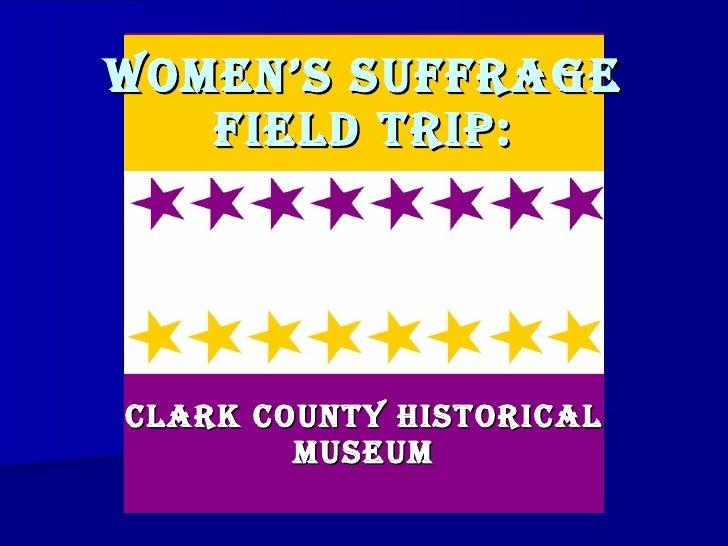 Women's Suffrage Field Trip: Clark County Historical Museum