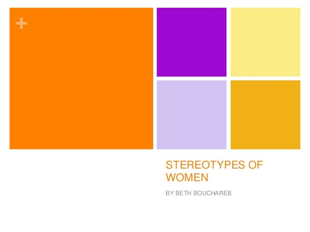 + STEREOTYPES OF WOMEN BY BETH BOUCHAREB