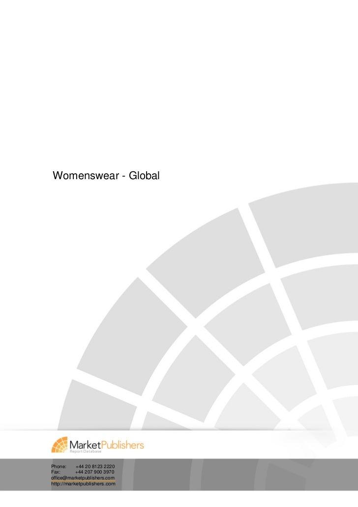 Womenswear - GlobalPhone:     +44 20 8123 2220Fax:       +44 207 900 3970office@marketpublishers.comhttp://marketpublisher...