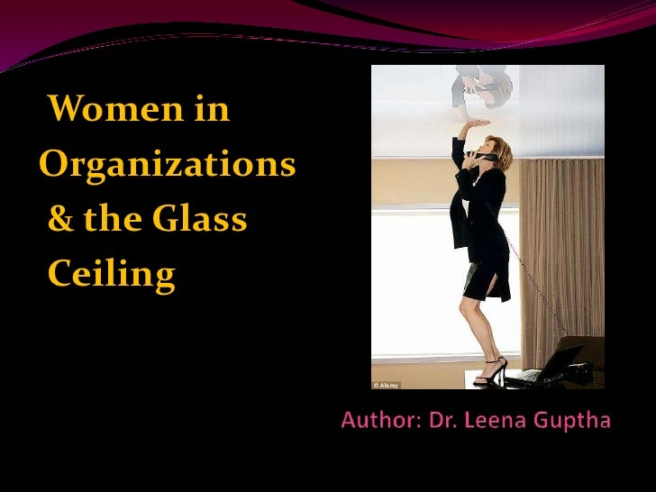 women glass ceiling Women, stereotypes & the glass ceiling effect (essay) on eruptingmind | certain events in recent times have impacted the way women work during the 2nd world.