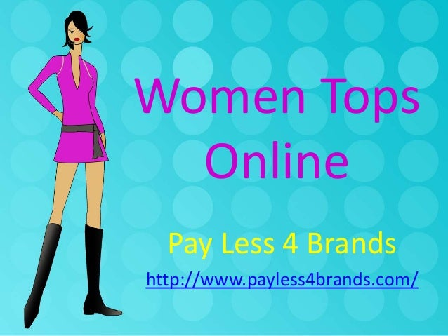 Women Tops Online Pay Less 4 Brands http://www.payless4brands.com/