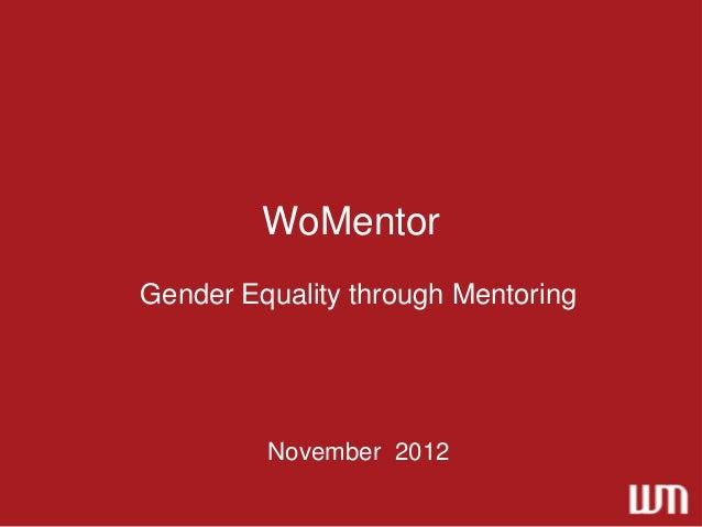 WoMentorGender Equality through Mentoring         November 2012