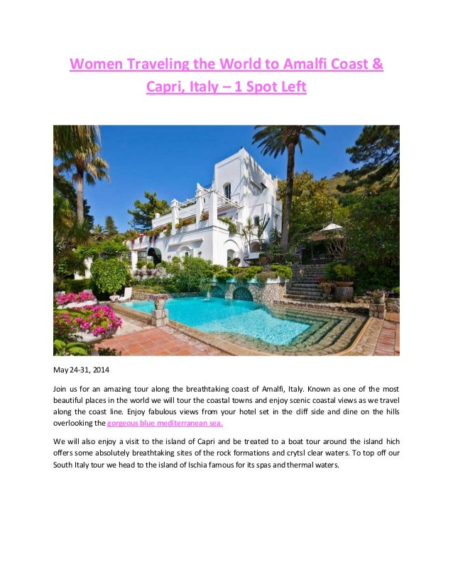 Women Traveling the World to Amalfi Coast & Capri, Italy – 1 Spot Left May 24-31, 2014 Join us for an amazing tour along t...
