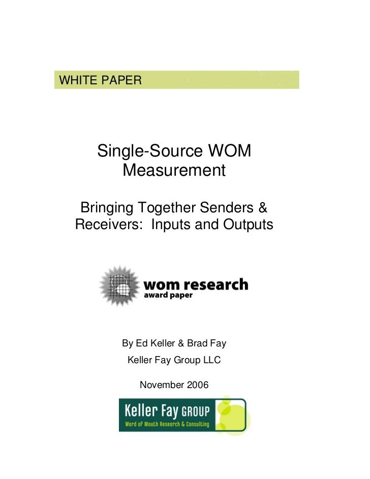 WHITE PAPER          Single-Source WOM         Measurement     Bringing Together Senders &   Receivers: Inputs and Outputs...