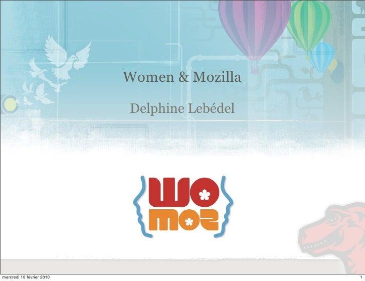 Women & Mozilla                             Delphine Lebédel     mercredi 10 février 2010                      1