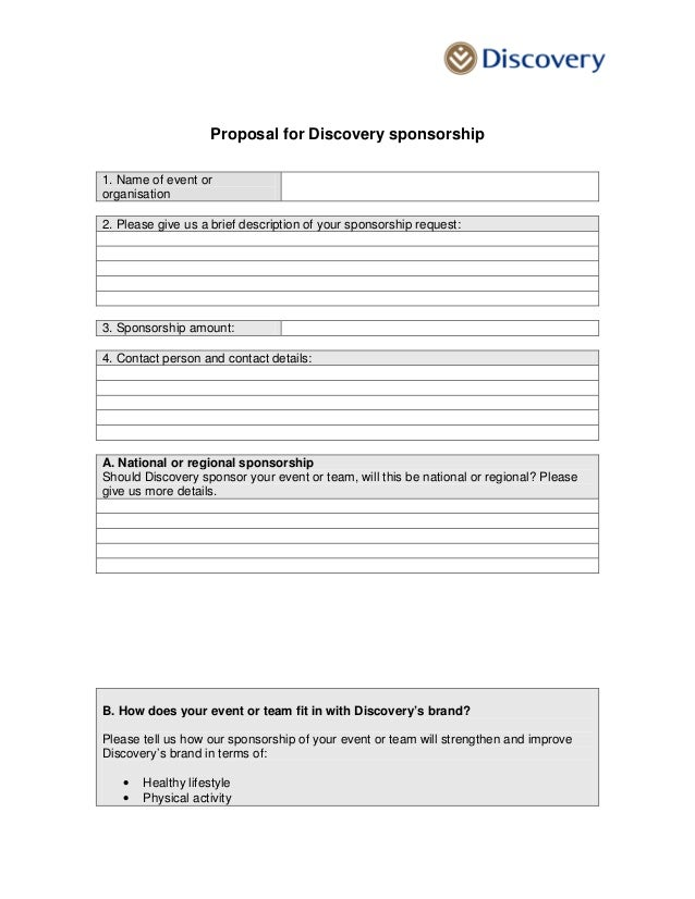 Proposal for Discovery sponsorship 1. Name of event or organisation 2. Please give us a brief description of your sponsors...