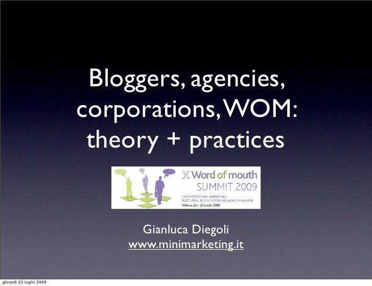 Bloggers, agencies, corporations, WOM: theory + practices