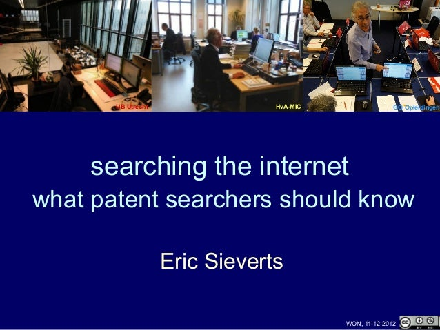 UB Utrecht               HvA-MIC                 GO Opleidingen     searching the internetwhat patent searchers should kno...