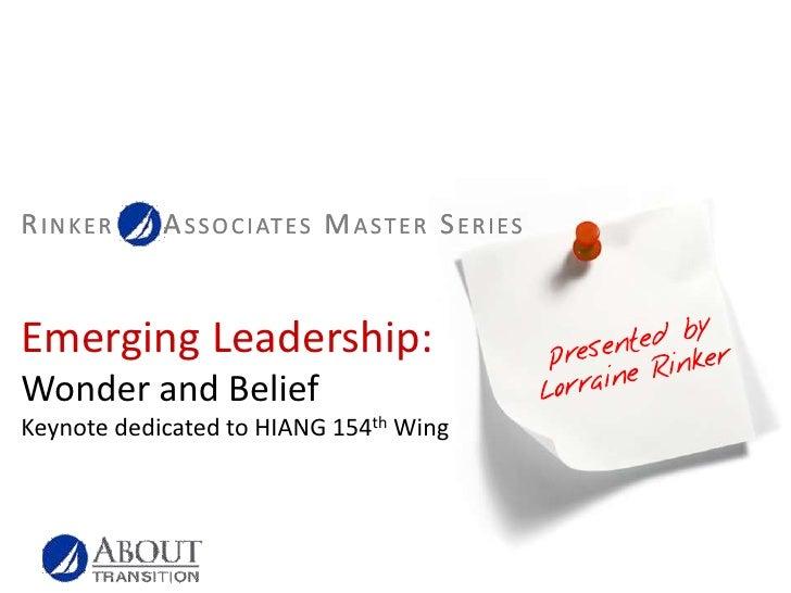 Emerging Leadership:Wonder and BeliefKeynote dedicated to HIANG 154th Wing<br />